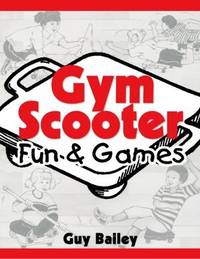 Gym Scooter Fun & Games