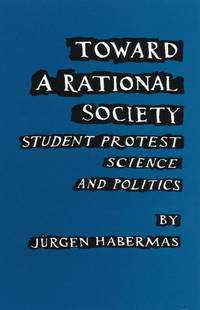 Toward a Rational Society  Student Protest, Science, and Politics