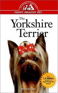 The Yorkshire Terrier: An Owner's Guide to a Happy, Healthy Pet