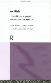 At Risk Natural Hazards Peoples Vulnerability And Disasters