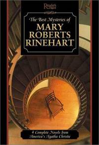 Best Mysteries of Mary Roberts Rinehart  Four Complete Novels by America's  First Lady of Mystery