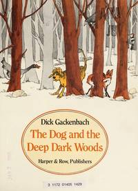The Dog and the Deep Dark Woods