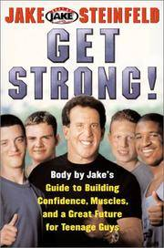 GET STRONG! Body By Jake's Guide to Building Confidence, Muscles and a Great Future for...