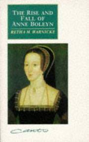 The Rise and Fall of Anne Boleyn: Family Politics at the Court of Henry VIII (Canto)