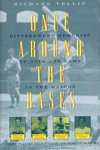 Once Around the Bases: Forty Players Relive Their One Moment of Glory
