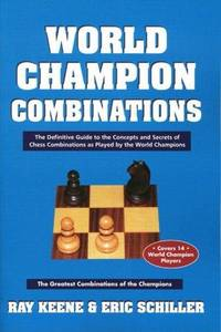 World Champion Combinations by  Raymond and Eric Schiller Keene  - Paperback  - 1st Edition  - 1998  - from ArchersBooks.com (SKU: 22179)