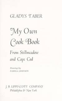 My Own Cook Book: From Stillmeadow and Cape Cod