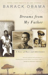 Dreams From My Father : A Story Of Race And Inheritance by  Barack Obama - Paperback - August 2004 - from Rediscovered Books (SKU: 316406)