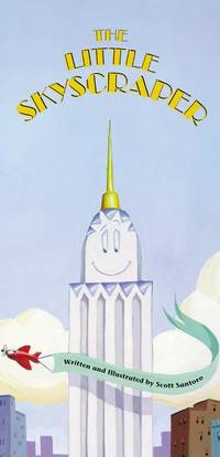 The Little Skyscraper by  Scott [Illustrator]  Scott; Santoro - Hardcover - 2001-10-01 - from Basement Seller 101 (SKU: 181013275)