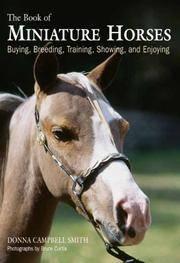 The Book of Miniature Horses Buying, Breeding, Training, Showing and Enjoying