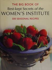 WI Big Book of Best Kept Secrets: 500 Seasonal Recipes (Best Kept Secrets of the Women's...