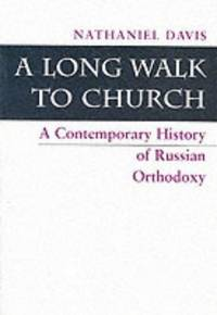 image of A Long Walk to Church:  A Contemporary History of Russian Orthodoxy