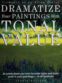 Dramatize Your Paintings With Tonal Value (Elements of Painting)