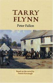 Tarry Flynn; A Play in Three Acts, Based on the Novel by Patrick Kavanagh.
