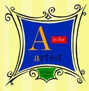 A Is for Artist: A Getty Museum Alphabet