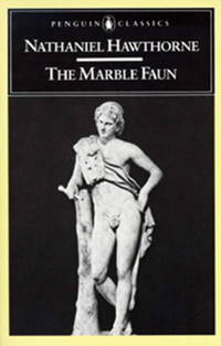 The Marble Faun, or The Romance Of Monte Beni