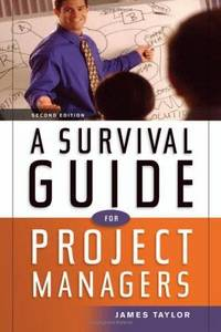 A Survival Guide for Project Managers
