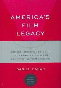 America's Film Legacy : The Authoritative Guide To The Landmark Movies In  The National Film Registry by  Daniel Eagan - Paperback - 2009 - from Novel Ideas Books (SKU: 232795)