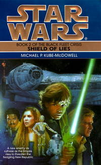 Star Wars: Shield of Lies: Book 2 of the Black Fleet Crisis by  Michael P Kube-McDowell - Paperback - 1996 - from The Book House  - St. Louis (SKU: 100311-JM932)