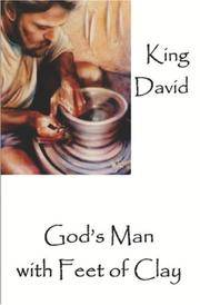 King David: God's Man with Feet of Clay