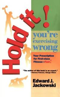 Hold it Your Exercising Wrong