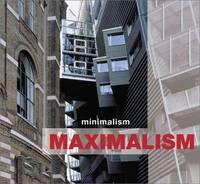 MinimalismMaximalism