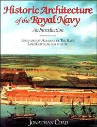 HISTORIC ARCHITECTURE OF THE ROYAL NAVY:  An Introduction.