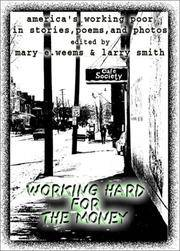 Working Hard for the Money: America's Working Poor in Stories, Poems, and Photos