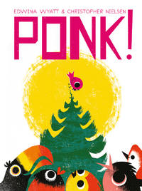 Ponk! by  Edwina  Christopher (Illustrator)/ Wyatt - Hardcover - 2018 - from Revaluation Books (SKU: x-1760129771)