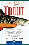 image of The Gift of Trout [A Trout Unlimited Book]