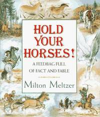 image of Hold Your Horses!: A Feedbag Full of Fact and Fable