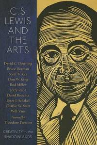 C.S. Lewis and the Arts: Creativity in the Shadowlands