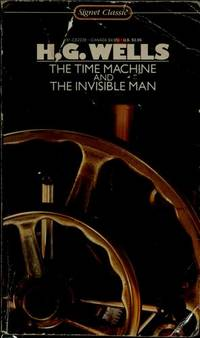 The Time Machine and The Invisible Man (A Signet classic)