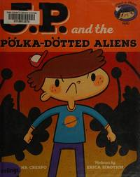 JP and the Polka-Dotted Aliens: Feeling Angry (My Emotions and Me)