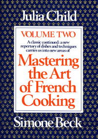 Mastering the Art of French Cooking: Volume Two by  LOUISETTE  BERTHOLLE - Paperback - 1983 - from Eureka Books (SKU: 284007)