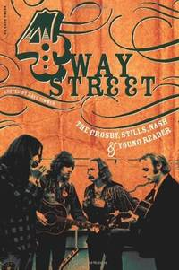 Four Way Street: The Crosby, Stills, Nash & Young Reader by  Dave Zimmer  - Paperback  - 1st Edition  - 2004  - from ArchersBooks.com (SKU: 9650)