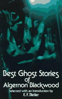 Best Ghost Stories of Algernon Blackwood (Dover Mystery, Detective, & Other Fiction) by  Algernon Blackwood - Paperback - from Mediaoutletdeal1 and Biblio.com