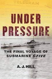 Under Pressure; The Final Voyage of Submarine S-Five