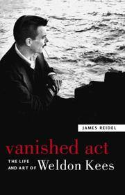 VANISHED ACT: THE LIFE AND ART OF WELDON KEES