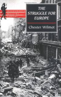 The Struggle for Europe (Wordsworth Military Library) by Chester Wilmot - Paperback - 1998-04-01 - from Ergodebooks and Biblio.com