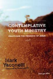 Contemplative Youth Ministry: Practicing the Presence of Jesus (Youth Specialties)