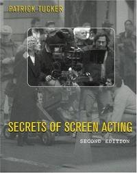 Secrets of Screen Acting, Second Edition by  Patrick Tucker - Paperback - Third Printing - 2003 - from Inga's Original Choices and Biblio.com
