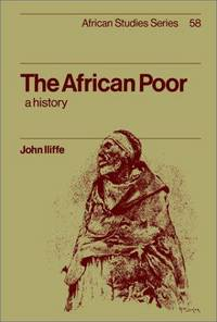 The African Poor: a History (African Studies Series, 58)