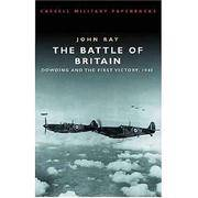 CASSELL MILITARY CLASSICS The Battle of Britain: Dowding and the First  Victory 1940