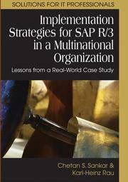 Implementation Strategies for Sap R/3 in a Multinational Organization: Lessons from a Real-world...