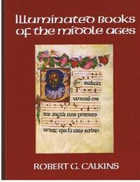 image of Illuminated Books of the Middle Ages [Mar 01, 1986] Calkins, Robert G