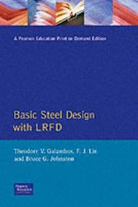Basic Steel Design With LRFD by  Theodore V Galambos - Paperback - First Edition, Second Printing.  - 1995 - from McPhrey Media LLC (SKU: 116759)