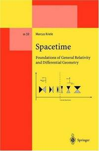 image of Spacetime: Foundations of General Relativity and Differential Geometry (Lecture Notes in Physics Monographs)