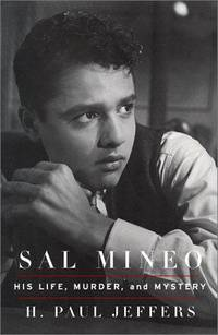 Sal Mineo. His Life, Murder, and Mystery