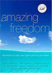 Amazing Freedom: Devotions to Free Your Spirit and Fill Your Heart (Women of Faith)